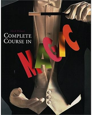 Mark Wilson's Complete Course in Magic - magic