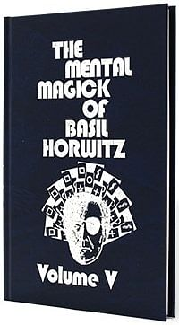 Mental Magick of Basil Horwitz Volume 5 - magic