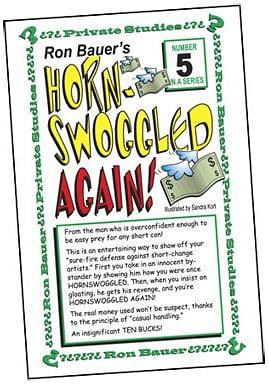 Ron Bauer Series: #5 - Hornswoggeld Again - magic