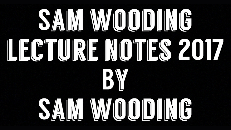 Sam Wooding Lecture Notes 2017 - magic