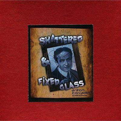 Shattered & Fixed Glass - magic