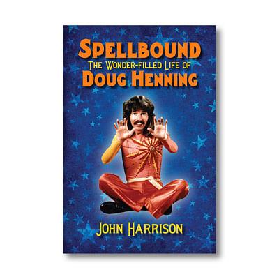 Spellbound: The Wonder-filled Life of Doug Henning - magic