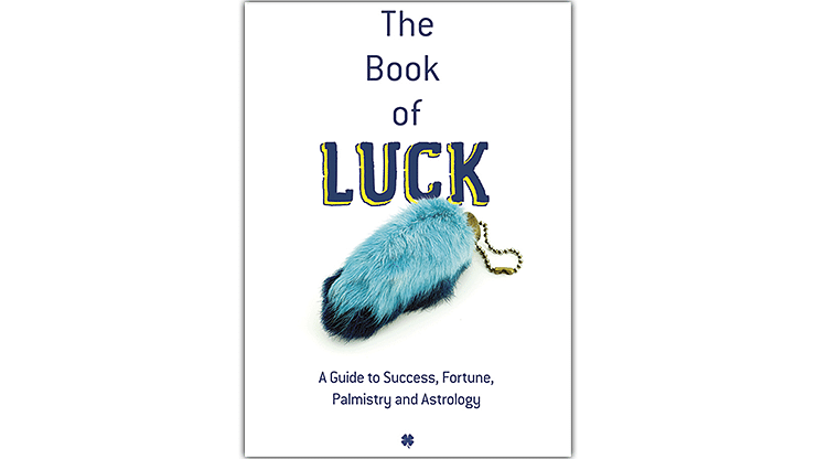 The Book of Luck: A Guide to Success, Fortune, Palmistry and Astrology - magic