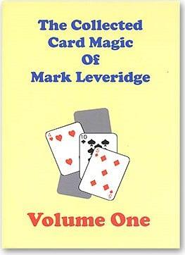 The Collected Card Magic of Mark Leveridge Volume 1 - magic