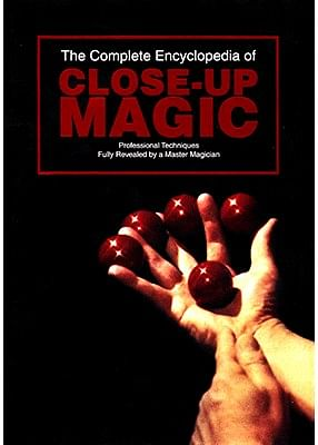 The Complete Encyclopedia of Close-Up Magic - magic