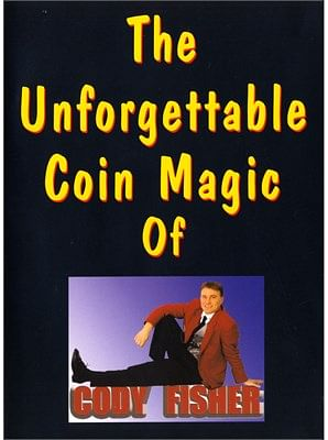 The Unforgettable Coin Magic of Cody Fisher - magic