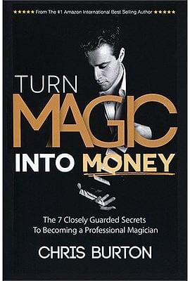 Turn Magic Into Money - magic