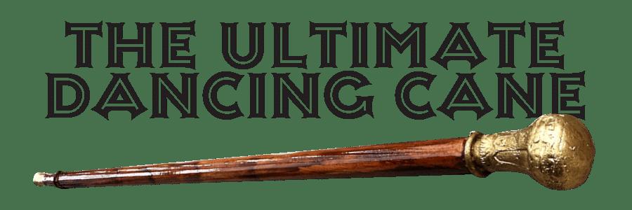 Ultimate Dancing Cane - magic