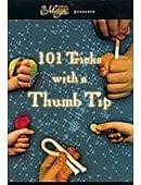 101 Tricks With a Thumbtip Trick