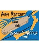 Arm Ratchet Bone Snapper Trick