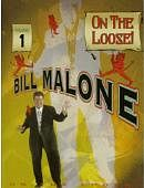 Bill Malone On the Loose Volumes 1 - 4