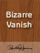 Bizarre Vanish