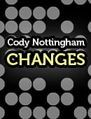 Cody Nottingham: Changes Magic download (video)