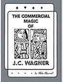 Commercial Magic of JC Wagner (eBook) Magic download (ebook)