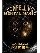 Compelling Mental Magic Magic download (ebook)