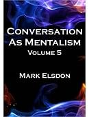 Conversation As Mentalism - Volume 5 Book