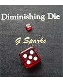 Diminishing Die Trick
