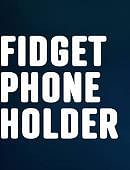 Fidget Phone Holder Trick