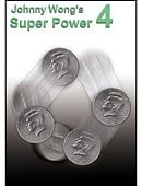 Johnny Wong's Super Power 4  -by Johnny Wong- Trick DVD