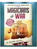 Magicians at War: How Espionage and Deceit Changed History Book