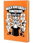 Much Ado About Something Book