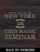 New York Coin Magic Seminar - Volume 12 (Back to Workers) Magic download (video)