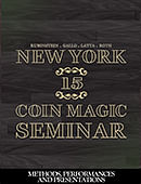 New York Coin Magic Seminar - Volume 15 (Methods, Performances, and Presentations) Magic download (video)