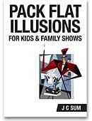Pack Flat Illusions for Kid's & Family Shows Book