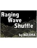 Raging Wave Shuffle Magic download (video)