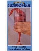 Silk thru glass Trick