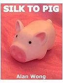 Silk To Pig Trick