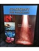 Stagecraft For Magicians: Producing Your Own Show For The Stage Book