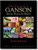 The Complete Ganson Teach-In Series (eBook) Magic download (ebook)