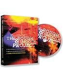 The Rough and Smooth Project DVD