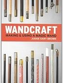 Wandcraft - Making & Using a Magic Wand Book