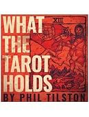 What the Tarot Holds magic by Alakazam UK and Phil Tilson